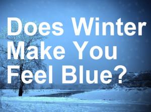 winter make you feel blue